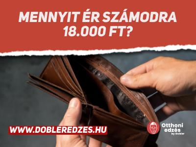 Mennyit ér számodra 18.000 Ft?